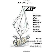 Zip: L'Histoire d'un Pigeon Voyageur dans la Seconde Guerre Mondiale