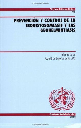 Prevencion Y Control De La Esquistosomiasis Y Las Geohelmintiasis