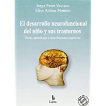 Desarrollo Neurofuncional Del Niño Y Sus Transtornos, El (Manuales Practicos)