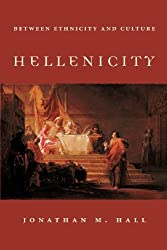Hellenicity: Between Ethnicity and Culture by Jonathan M. Hall (2005-06-01)