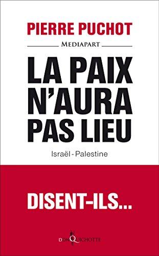 La Paix n'aura pas lieu. Isral-Palestine: Isral-Palestine