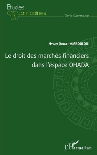 Le droit des marchés financiers dans l'espace OHADA