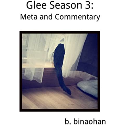 Glee Season 3: Meta and Commentary (English Edition)