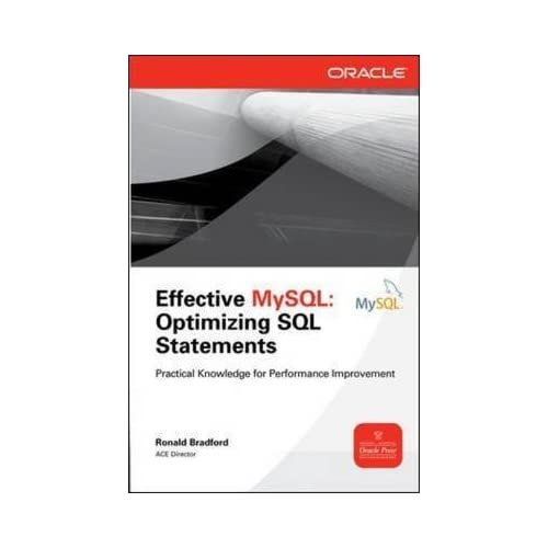 [(Effective MySQL Optimizing SQL Statements : Optimizing SQL Statements)] [By (author) Ronald Bradford] published on (September, 2011)