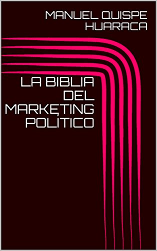 LA BIBLIA DEL MARKETING POLÍTICO: 140 TIPS DEL MP.