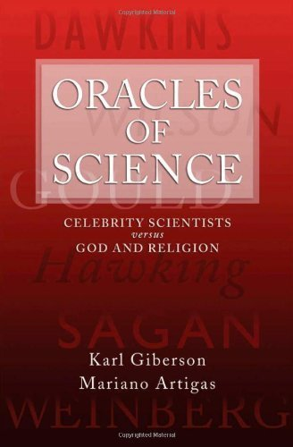 Oracles of Science: Celebrity Scientists versus God and Religion by Karl Giberson (2006-12-28)