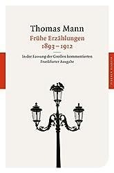 Frühe Erzählungen 1893-1912 : In der Fassung der Großen kommentierten Frankfurter Ausgabe