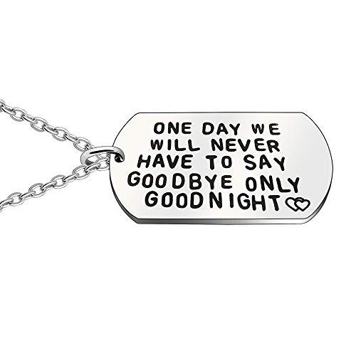 Anhänger Halskette Hochzeit Valentine Day Freund Freundin–One Day Wir Nie zu verabschieden nur Goodnight