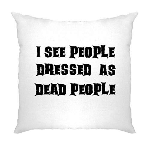 Tim And Ted Neuheit Halloween Kissenhülle Ich Sehe Menschen, gekleidet als Tote White One Size (Ich Liebe Nerds Kostüm)