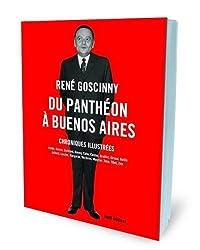 René Goscinny : Du Panthéon à Buenos Aires - Chroniques illustrées