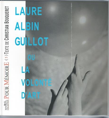 Laure Albin Guillot ou La volont d'art