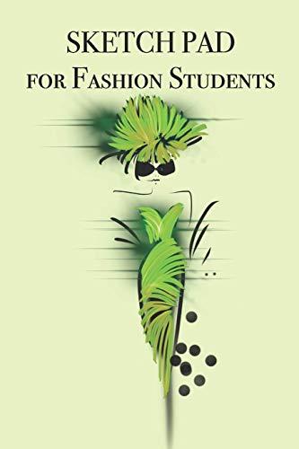 SKETCH PAD for Fashion Students: Stylishly illustrated little sketch pad for Fashion Students (Little School Girl Kostüm)