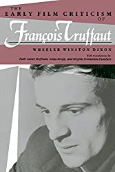 Early Film Criticism of Francois Truffaut (Midland Book) by Wheeler Winston Dixon (1993-02-22)