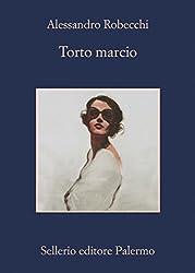 Torto marcio (Le avventure di Carlo Monterossi)