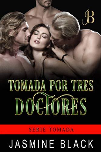 Tomada por tres doctores (Tomada 3) de Jasmine Black