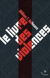 Le livre des violences : Quelques pensées sur la violence, la liberté et l'urgence des moyens