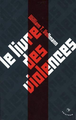 Le Livre des violences par William t. Vollmann
