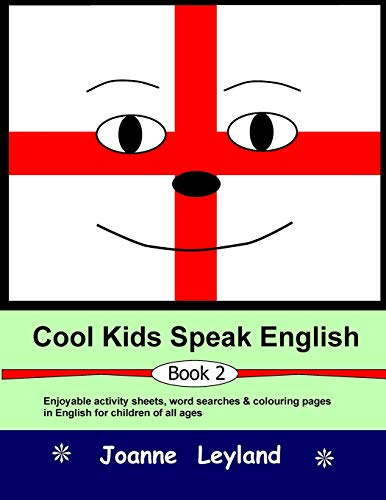 Cool Kids Speak English - Book 2: Enjoyable activity sheets, word searches & colouring pages for children learning English as a foreign language