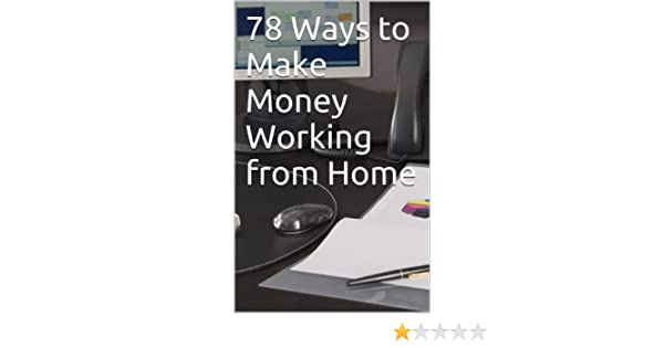 78 Ways to Make Money Working from Home
