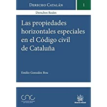 Las Propiedades Horizontales Especiales en el Código Civil de Cataluña (Derecho Catalán)