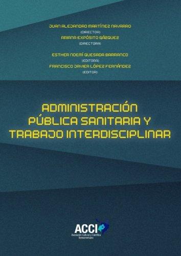 Administración pública sanitaria y trabajo interdisciplinar (Fuera de colección) por Esther Noemí Quesada Barranco