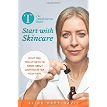 The Tweakments Guide: Start with Skincare: What you really need to know about looking after your skin