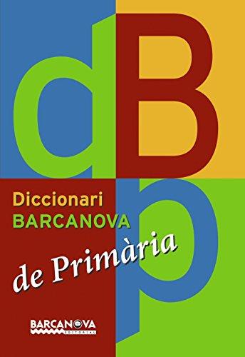 Diccionari Barcanova de Primària (Materials Educatius - Diccionaris / Atles) por Aa.Vv.