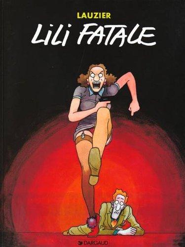 Lauzier : Lili Fatale par Lauzier