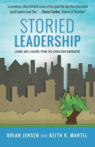 Storied Leadership: Living and Leading from the Christian Narrative by Brian Jensen (2015-01-27)