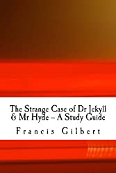 The Strange Case of Dr Jekyll & Mr Hyde -- A Study Guide: Volume 1 (Creative Study Guides)