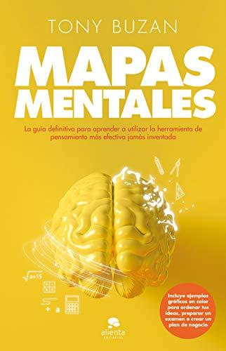 Mapas mentales: La guía definitiva para aprender a utilizar la herramienta de pensamiento más efectiva jamás inventada (COLECCION ALIENTA) por Tony Buzan