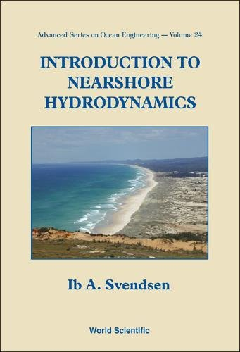 Introduction To Nearshore Hydrodynamics (Advanced Series On Ocean Engineering)