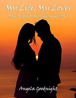 My Life My Loves True Explicit Autobiography 18 Ebook Angela