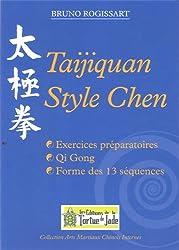Taijiquan style Chen : Exercice préparatoires, Qi Gong, forme des 13 séquences