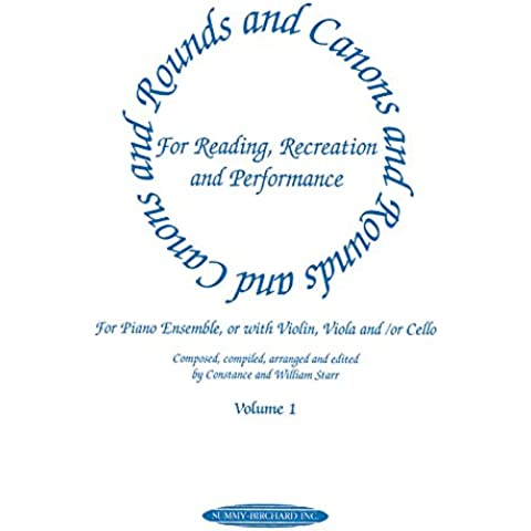 Rounds and Canons for Reading, Recreation and Performance, Piano Ensemble, Vol 1: For Piano Ensemble, or with Violin, Viola And/Or Cello (Suzuki Method