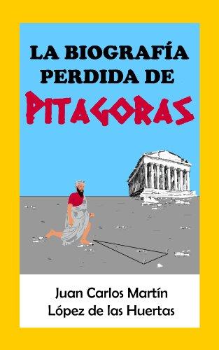 La biografía perdida de Pitágoras por Juan Carlos Martín López de las Huertas