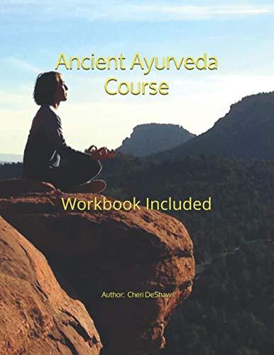Ancient Ayurveda: Workbook