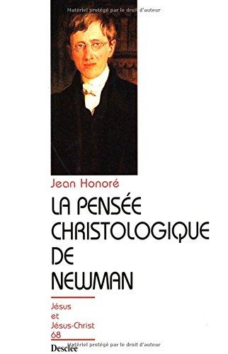 La pensée christologique de Newman par Honoré