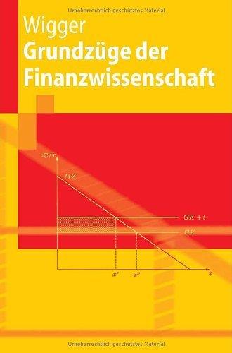 Grundzüge der Finanzwissenschaft (Springer-Lehrbuch) (German Edition) eBook: Berthold U. Wigger