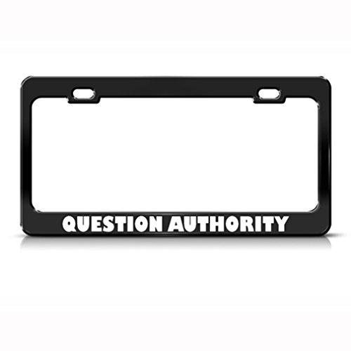 Speedy Pet  Question Authority-Kennzeichenhalter, Metall, ()