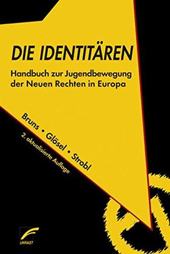 Die Identitären: Handbuch zur Jugendbewegung der Neuen Rechten in Europa