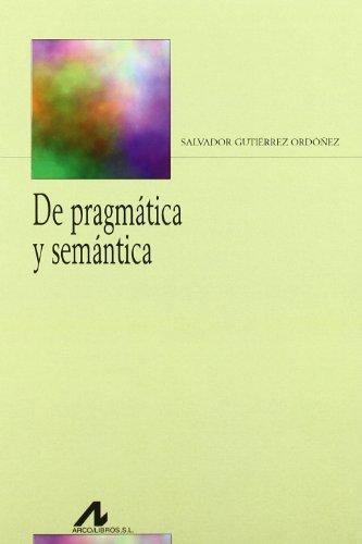 De pragmática y semántica (Bibliotheca philologica) por Salvador Gutiérrez Ordóñez