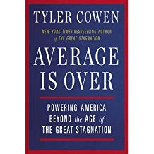 [(Average is Over: Powering America Beyond the Age of the Great Stagnation)] [Author: Tyler Cowen] published on (September, 2014)