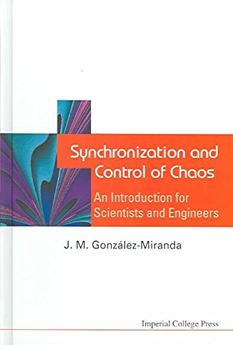 [(Synchronization and Control of Chaos : An Introduction for Scientists and Engineers)] [By (author) J. M. Gonzalez-Miranda] published on (October, 2004)