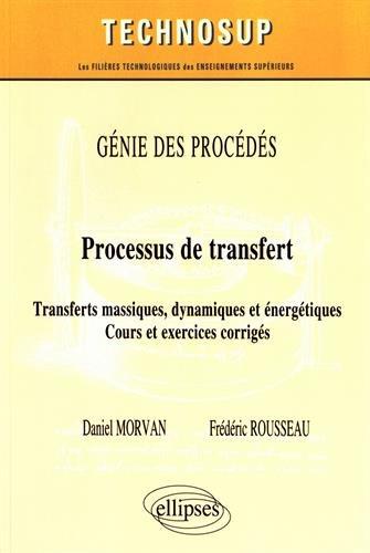 Génie des Procédés Processus de Transferts Massiques Dynamiques et Énergetiques Cours Exercices Corrigés Niveau C