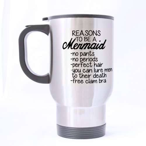 Funny Quotes Reasons To Be A Mermaid (Sliver) Mug Stainless Steel Travel Mugs - 14oz sizes by Funny Mugs