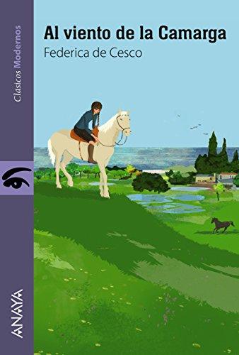 Al viento de la Camarga (Literatura Juvenil (A Partir De 12 Años) - Clásicos Modernos) por Federica de Cesco