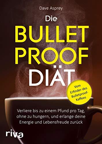 Diät-system (Die Bulletproof-Diät: Verliere bis zu einem Pfund pro Tag, ohne zu hungern, und erlange deine Energie und Lebensfreude zurück)
