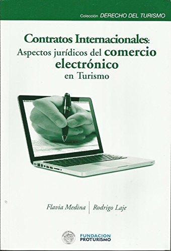 TURISMO: CONTRATOS INTERNACIONALES Y ASPECTOS JURÍDICOS DEL COMERCIO ELECTRÓNICO