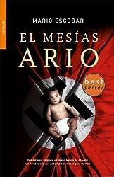 El mesias Ario / The Aryan Messiah (Spanish Edition) by Mario Escobar (2009-01-30)